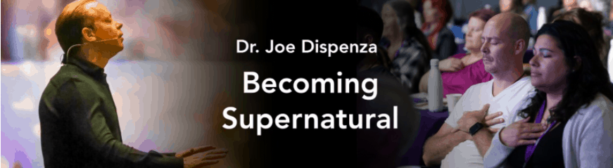 Joe Dispenza – Gaia.com LIVE ACCESS – Becoming Supernatural