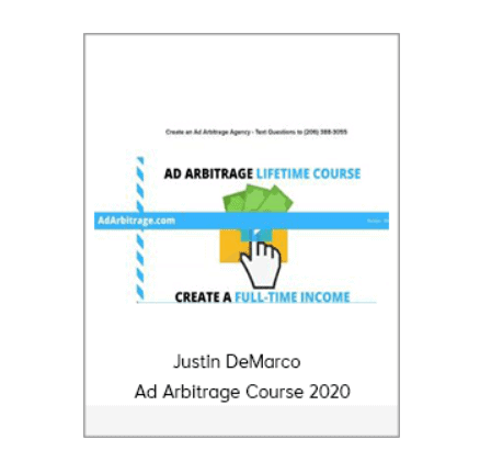 Justin DeMarco - Ad Arbitrage Course 2020 (Updated)