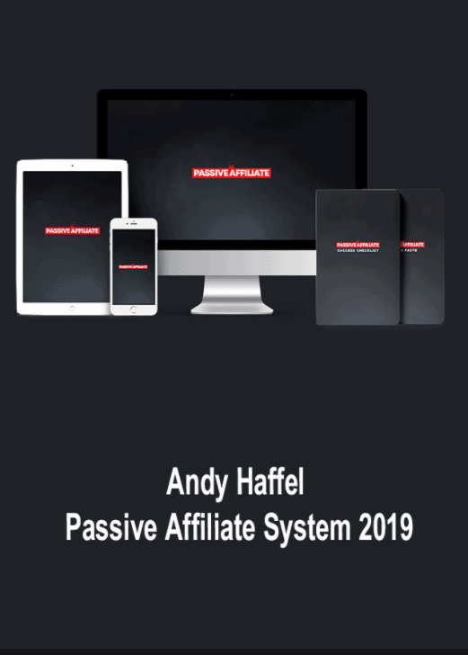 Andy Haffel - Passive Affiliate System 2019
