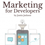 Justin Jackson - Marketing For Developers